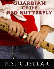 Guardian of the Red Butterfly ebook by D. S. Cuellar