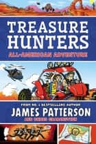 Treasure Hunters: All-American Adventure ebook by James Patterson