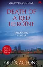Death of a Red Heroine - Inspector Chen 1 ebook by