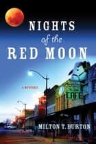 Nights of the Red Moon ebook by Milton T. Burton