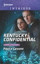 Kentucky Confidential ebook by Paula Graves