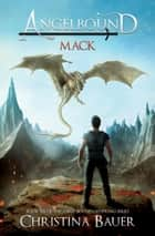 Mack - Kick-ass epic fantasy and paranormal romance ebook by