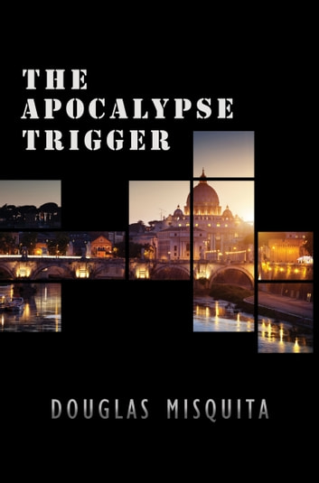 The Apocalypse Trigger ebook by Douglas Misquita