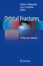 Orbital Fractures - A Physician's Manual ebook by