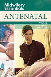 Midwifery Essentials: Antenatal - Volume 2 ebook by Helen Baston,Jennifer Hall