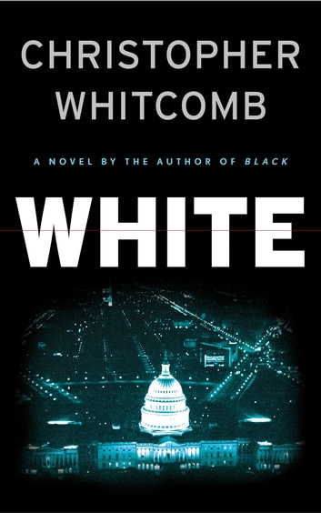 White - A Novel ebook by Christopher Whitcomb