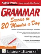 Grammar Success in 20 Minutes a Day - Third Edition ebook by Learning Express