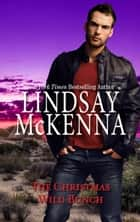 The Christmas Wild Bunch ebook by Lindsay McKenna