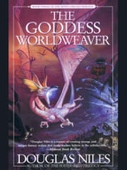 The Goddess Worldweaver - Book 3 of the Seven Circles Trilogy ebook by Douglas Niles