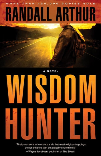 Wisdom Hunter - A Novel ebook by Randall Arthur