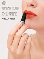 An American Oil-Wife ebook by Ariella Kelly