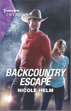 Backcountry Escape ebook by Nicole Helm