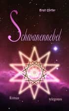 Schwanennebel ebook by Birgit Gürtler