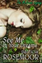 See Me In Your Dreams (McKenna 1) ebook by Patricia Rosemoor