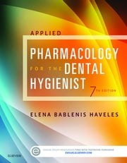 Applied Pharmacology for the Dental Hygienist ebook by Elena Bablenis Haveles