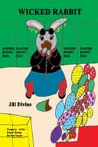 Wicked Rabbit ebook by Jill Divine