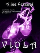 Viola ebook by Alice Vezzani