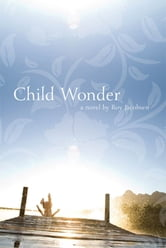 Child Wonder - A Novel ebook by Roy Jacobsen