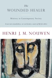 The Wounded Healer - Ministry in Contemporary Society ebook by Henri Nouwen