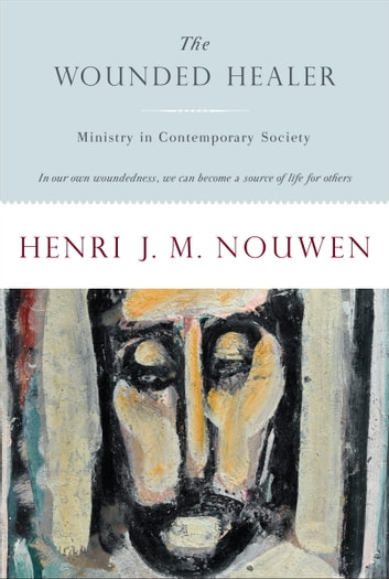 The wounded healer ebook by henri jm nouwen 9780804152075 the wounded healer ministry in contemporary society ebook by henri jm nouwen fandeluxe Image collections