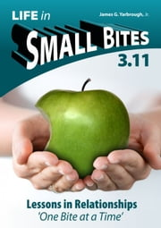 Life in Small Bites: 3.11 Relationships ebook by James Yarbrough Jr