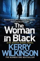 The Woman in Black ebook by Kerry Wilkinson