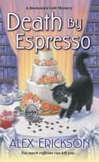 Death by Espresso ebook by Alex Erickson