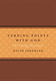 Turning Points with God - 365 Daily Devotions ebook by David Jeremiah