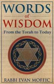 Words of Wisdom: From the Torah to Today ebook by Evan Moffic