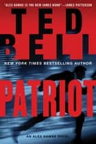 Patriot - An Alex Hawke Novel ebook by Ted Bell