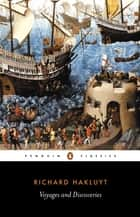 Voyages and Discoveries ebook by Richard Hakluyt, Jack Beeching