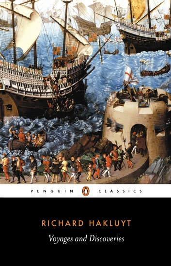 Voyages and Discoveries eBook by Richard Hakluyt