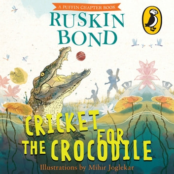 Cricket for the Crocodile audiobook by Ruskin Bond