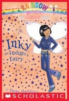 Rainbow Magic #6: Inky the Indigo Fairy - Inky The Indigo Fairy ebook by Daisy Meadows, Georgie Ripper