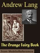 The Orange Fairy Book (Mobi Classics) ebook by Andrew Lang