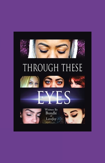 Through These Eyes ebook by Bundle of Love Joy
