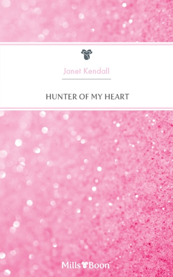 Hunter Of My Heart ebook by Janet Kendall