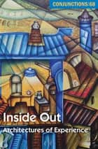 Inside Out - Architectures of Experience ebook by Bradford Morrow