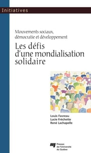 Les défis d'une mondialisation solidaire ebook by Kobo.Web.Store.Products.Fields.ContributorFieldViewModel