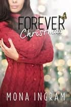 Forever Christmas - The Forever Series, #5 ebook by Mona Ingram