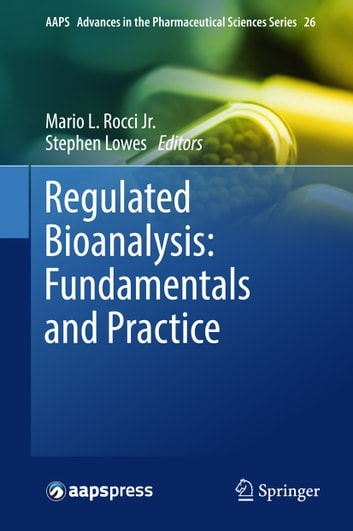 Regulated Bioanalysis: Fundamentals and Practice ebook by