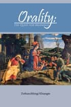Orality: the Quest for Meanings ebook by Zothanchhingi Khiangte