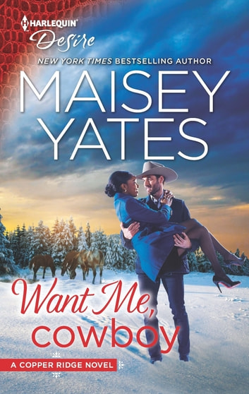 Want Me, Cowboy - A Billionaire Boss Workplace Romance ebook by Maisey Yates