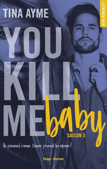 You kill me boy Saison 3 -Extrait offert- eBook by Tina Ayme