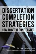 Dissertation Completion Strategies ebook by Rachna Jain
