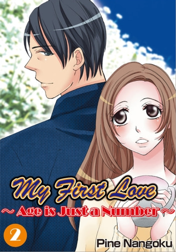 My First Love - Age is Just a Number - Chapter 2 ebook by Pine Nangoku