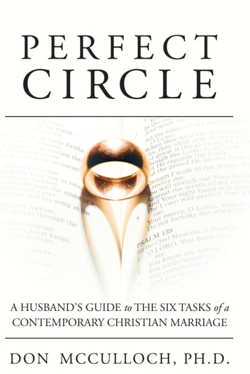 Perfect Circle: A Husband's Guide to the Six Tasks of a Contemporary Christian Marriage ebook by Donald McCulloch
