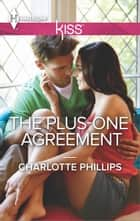 The Plus-One Agreement ebook by Charlotte Phillips