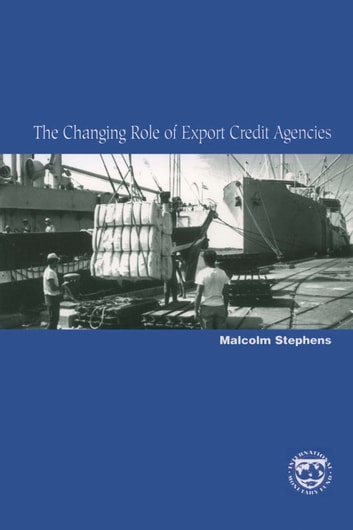 The Changing Role of Export Credit Agencies ebook by
