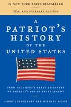 A Patriot's History of the United States - From Columbus's Great Discovery to America's Age of Entitlement, Revised Edition eBook by Larry Schweikart, Michael Allen